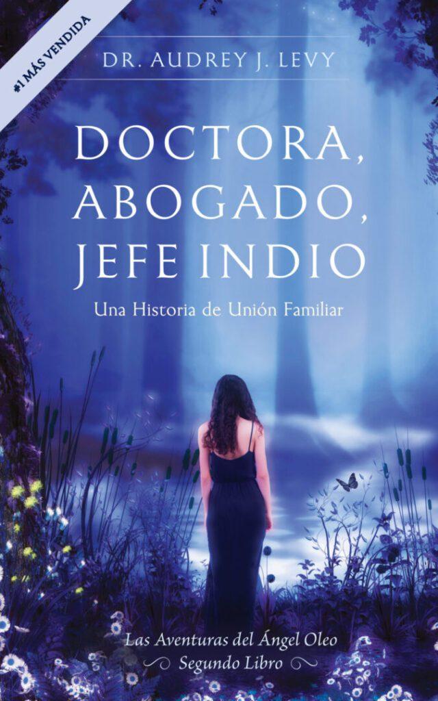 "Book cover of ""Doctora, Abogado, Jeffe Indio"""